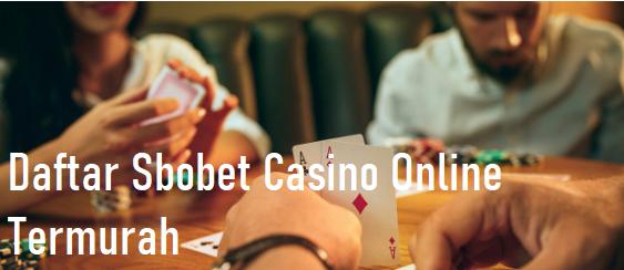 Daftar Sbobet Casino Online Termurah
