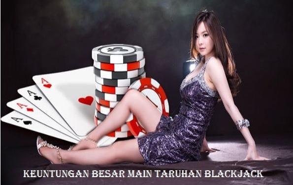 keuntungan besar main taruhan blackjack