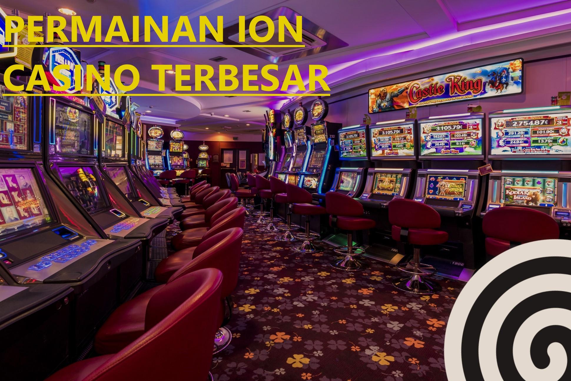 Inilah Awalan Terbaik Sebelum Kamu Memainkan Ion Casino Judi